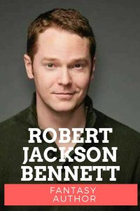 Robert Jackson Bennett fantasy author