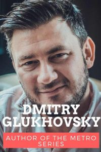 Dmitry Glukhovsky author of the Metro books