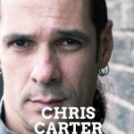 Chris Carter author of the Robert Hunter series